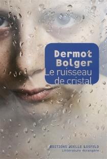 Le ruisseau de cristal - DermotBolger