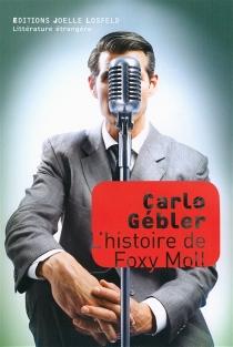 L'histoire de Foxy Moll - CarloGébler