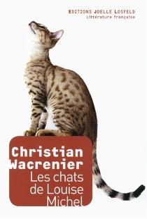 Les chats de Louise-Michel - ChristianWacrenier