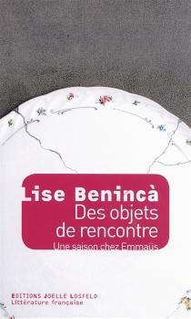 Des objets de rencontre : une saison chez Emmaüs : récit - LiseBenincà