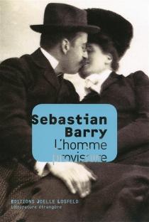 L'homme provisoire - SebastianBarry