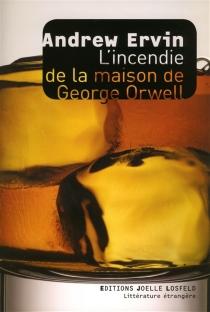 L'incendie de la maison de George Orwell - AndrewErvin