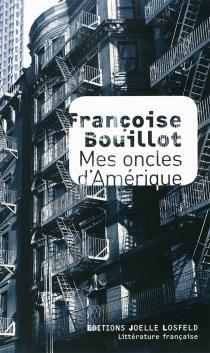 Mes oncles d'Amérique - FrançoiseBouillot
