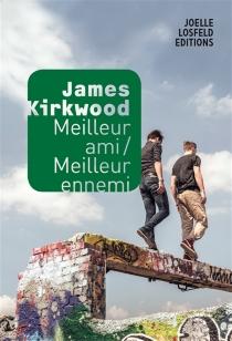 Meilleur ami-meilleur ennemi - JamesKirkwood