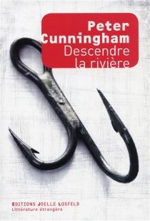 Descendre la rivière - PeterCunningham