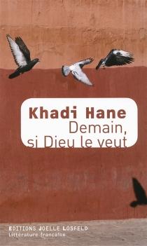 Demain, si Dieu le veut - KhadiHane