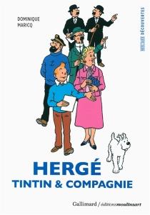 Hergé : Tintin et compagnie - DominiqueMaricq