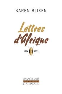 Lettres d'Afrique : 1914-1931 - KarenBlixen