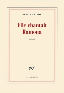 Elle chantait Ramona - Henri Raczymow