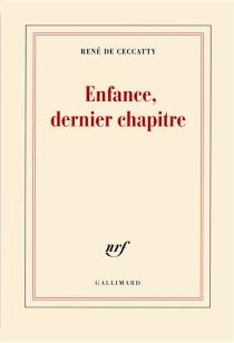 Enfance, dernier chapitre - René deCeccatty