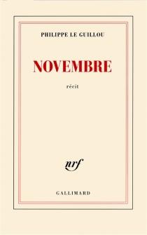 Novembre : récit - PhilippeLe Guillou