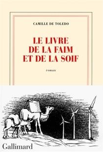 Le livre de la faim et de la soif - Camille deToledo