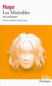 Les misérables : une anthologie - VictorHugo