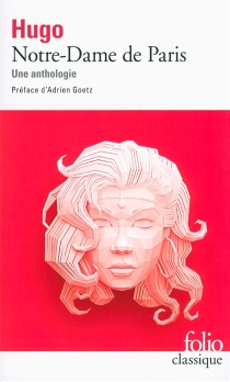 Notre-Dame de Paris : une anthologie - VictorHugo