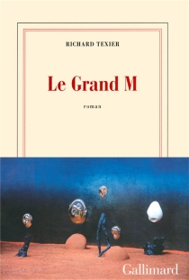 Le grand M - Richard Texier
