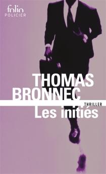 Les initiés : thriller - ThomasBronnec
