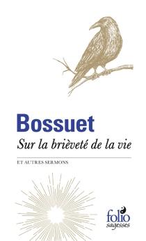 Sur la brièveté de la vie : et autres sermons - Jacques-BénigneBossuet