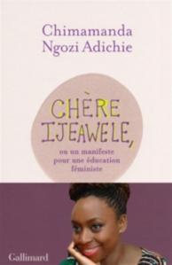 Chère Ijeawele : un manifeste pour une éducation féministe