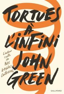 Tortues à l'infini - JohnGreen