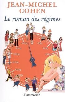 Le roman des régimes - Jean-MichelCohen
