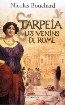 Tarpéia : les venins de Rome - NicolasBouchard