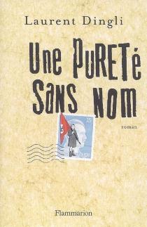 Une pureté sans nom - LaurentDingli