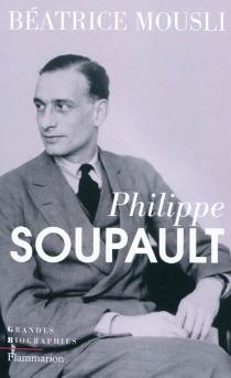 Philippe Soupault - BéatriceMousli