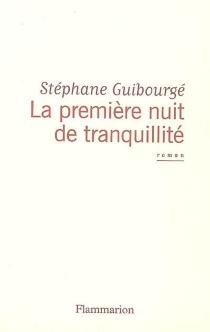 La première nuit de tranquillité - StéphaneGuibourgé