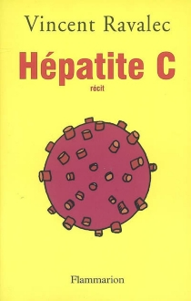 Hépatite C : récit - VincentRavalec