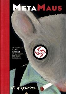 MetaMaus : un nouveau regard sur Maus, un classique des temps modernes - ArtSpiegelman