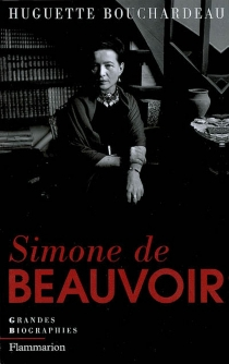 Simone de Beauvoir : biographie - Huguette Bouchardeau