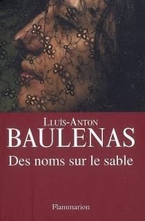 Des noms sur le sable - Lluís-AntonBaulenas