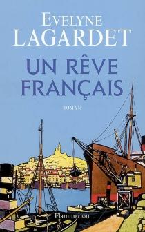 Un rêve français - ÉvelyneLagardet