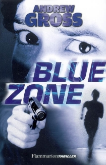 Blue zone - Andrew Gross