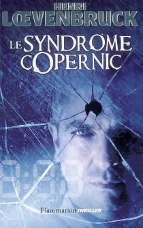 Le syndrome Copernic - HenriLoevenbruck