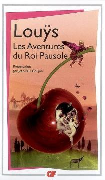Les aventures du roi Pausole - PierreLouÿs