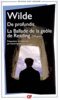 De profundis| La ballade de la geôle de Reading| The ballad of Reading gaol - OscarWilde