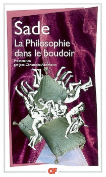 La philosophie dans le boudoir ou Les instituteurs immoraux - Donatien Alphonse François deSade