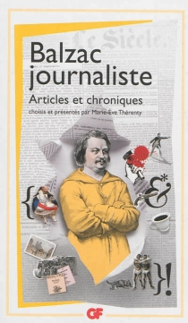 Balzac journaliste : articles et chroniques - Honoré deBalzac