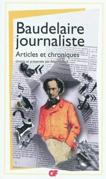 Baudelaire journaliste : articles et chroniques - CharlesBaudelaire
