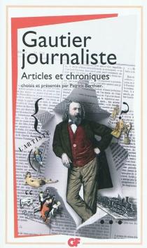 Gautier journaliste : articles et chroniques - ThéophileGautier