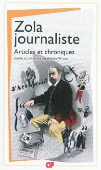 Zola journaliste : articles et chroniques - ÉmileZola