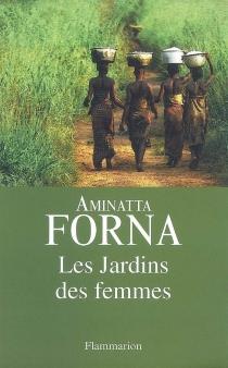 Les jardins des femmes - AminattaForna