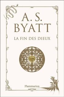 La fin des dieux - Antonia SusanByatt