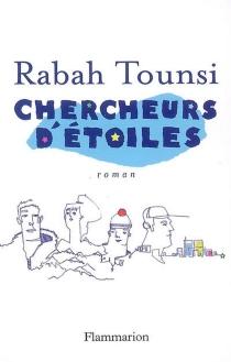 Chercheurs d'étoiles - RabahTounsi