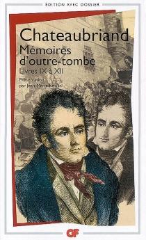 Mémoires d'outre-tombe : livres IX à XII - François René deChateaubriand