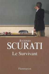 Le survivant - AntonioScurati