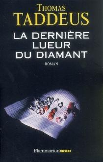 La dernière lueur du diamant - ThomasTaddeus