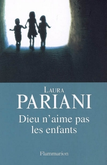 Dieu n'aime pas les enfants - LauraPariani