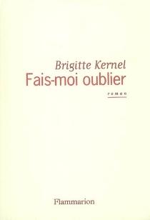 Fais-moi oublier - BrigitteKernel